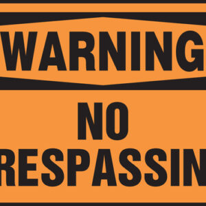 "Accuform Signs® 10"" X 14"" Black And Orange 0.040"" Aluminum Admittance And Exit Sign ""WARNING NO TRESPASSING"" With Round Corner"