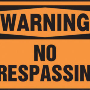 "Accuform Signs® 10"" X 14"" Black And Orange 4 mils Adhesive Vinyl Admittance And Exit Sign ""WARNING NO TRESPASSING"""