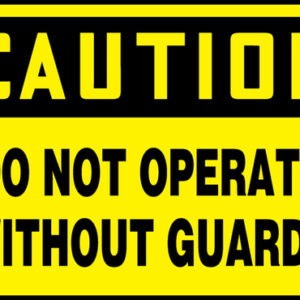 "Accuform Signs® 10"" X 14"" Black And Yellow 0.055"" Plastic Equipment Sign ""CAUTION DO NOT OPERATE WITHOUT GUARDS"" With 3/16"" Mounting Hole And Round Corner"